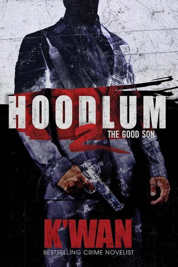 Hoodlum 2: <br>The Good Son