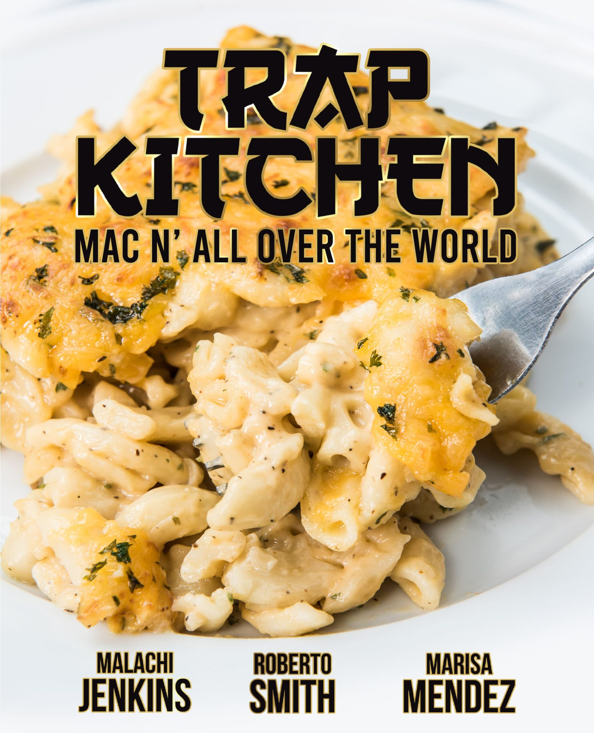 Trap Kitchen:<br> Mac N' All Over The World